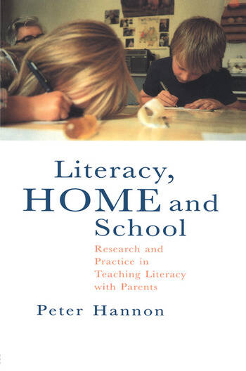 Literacy, Home and School Research And Practice In Teaching Literacy With Parents book cover