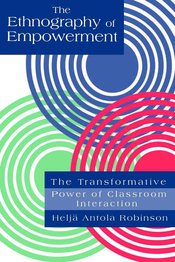 The Ethnography Of Empowerment: The Transformative Power Of Classroom interaction book cover
