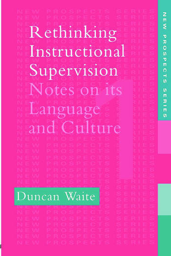 Rethinking Instructional Supervision Notes On Its Language And Culture book cover