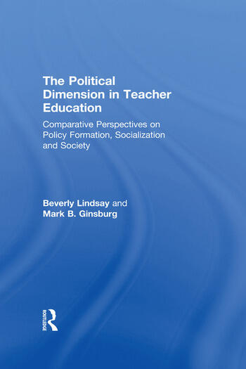 The Political Dimension In Teacher Education Comparative Perspectives On Policy Formation, Socialization And Society book cover