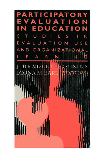 Participatory Evaluation In Education Studies Of Evaluation Use And Organizational Learning book cover