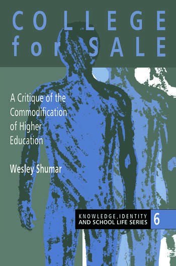 College For Sale A Critique of the Commodification of Higher Education book cover