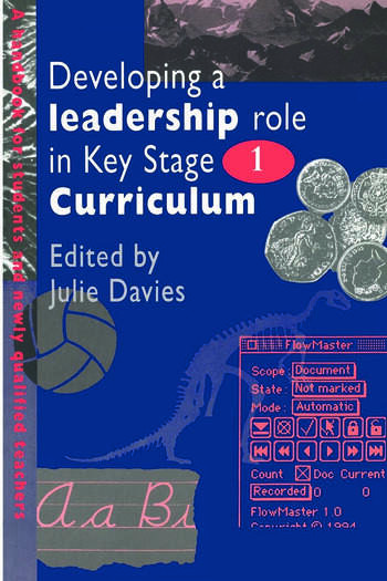 Developing a Leadership Role Within the Key Stage 1 Curriculum A Handbook for Students and Newly Qualified Teachers book cover