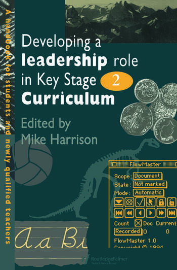 Developing A Leadership Role Within The Key Stage 2 Curriculum A Handbook For Students And Newly Qualified Teachers book cover