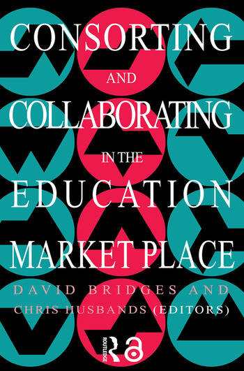 Consorting And Collaborating In The Education Market Place book cover