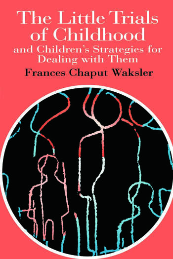The Little Trials Of Childhood And Children's Strategies For Dealing With Them book cover
