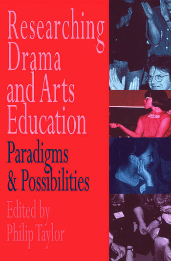 Researching drama and arts education Paradigms and possibilities book cover
