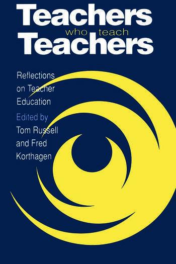 Teachers Who Teach Teachers Reflections On Teacher Education book cover
