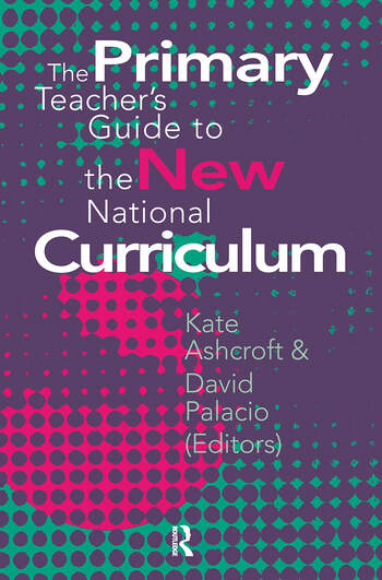 The Primary Teacher's Guide To The New National Curriculum book cover