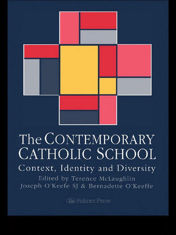 The Contemporary Catholic School Context, Identity And Diversity book cover