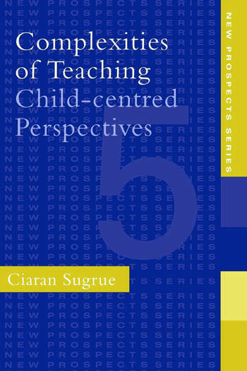 Complexities of Teaching Child-Centred Perspectives book cover