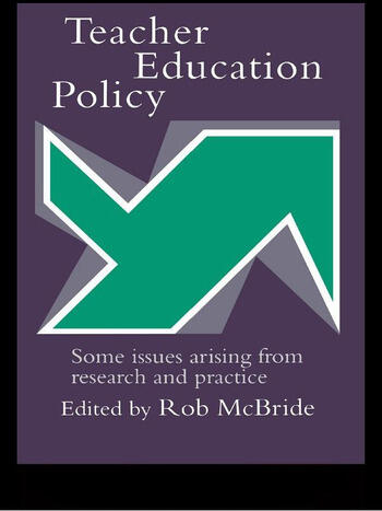 Teacher Education Policy Some Issues Arising From Research And Practice book cover