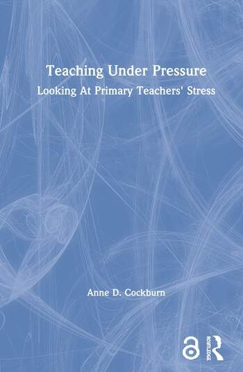 Teaching Under Pressure Looking At Primary Teachers' Stress book cover