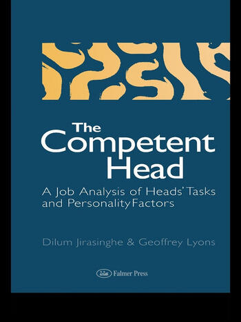 The Competent Head A Job Analysis Of Headteachers' Tasks And Personality Factors book cover
