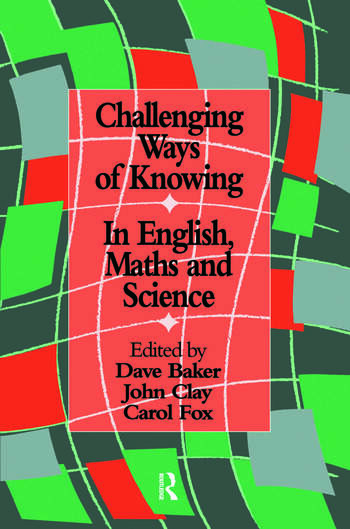 Challenging Ways Of Knowing In English, Mathematics And Science book cover