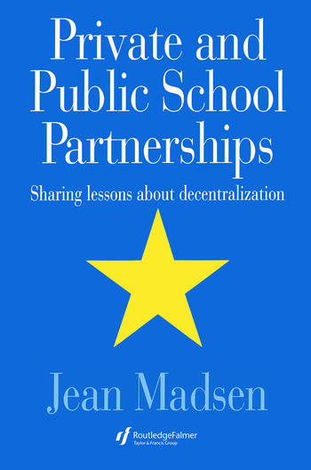 Private And Public School Partnerships Sharing Lessons About Decentralization book cover