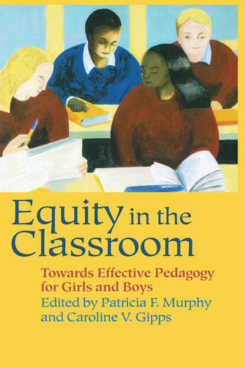 Equity in the Classroom Towards Effective Pedagogy for Girls and Boys book cover