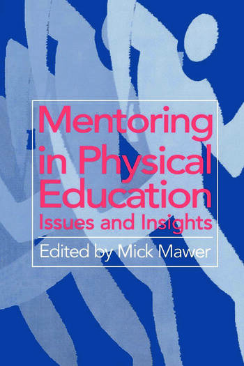 Mentoring in Physical Education Issues and Insights book cover