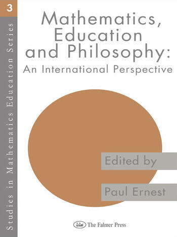 Mathematics Education and Philosophy An International Perspective book cover