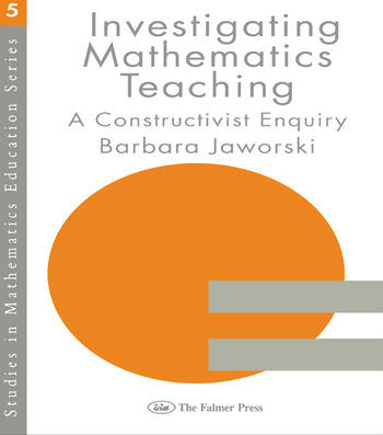 Investigating Mathematics Teaching A Constructivist Enquiry book cover