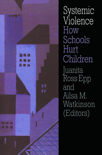 Systemic Violence How Schools Hurt Children book cover