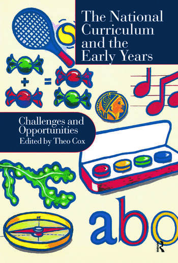 National Curriculum In The Early Years Challenges And Opportunities book cover