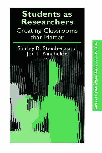 Students as Researchers Creating Classrooms that Matter book cover