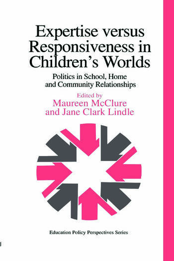 Expertise Versus Responsiveness In Children's Worlds Politics In School, Home And Community Relationships book cover