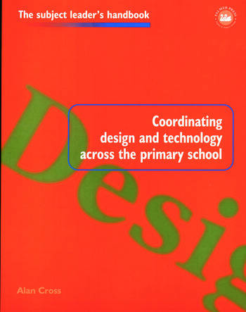 Coordinating Design and Technology Across the Primary School book cover
