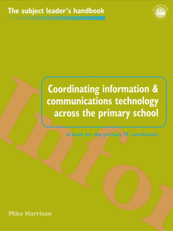 Coordinating information and communications technology across the primary school book cover