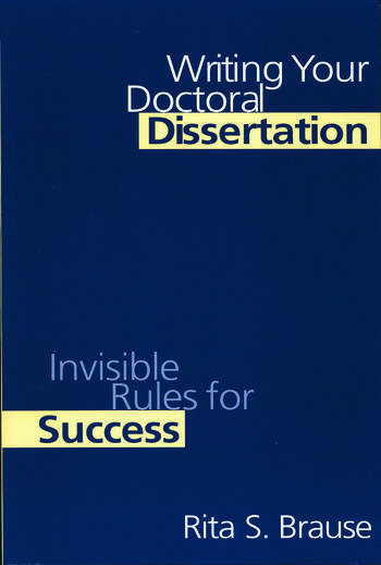 Writing Your Doctoral Dissertation Invisible Rules for Success book cover