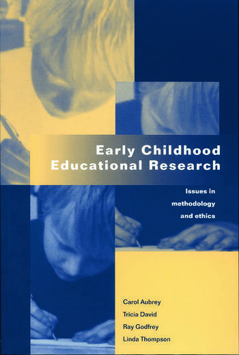 Early Childhood Educational Research Issues in Methodology and Ethics book cover