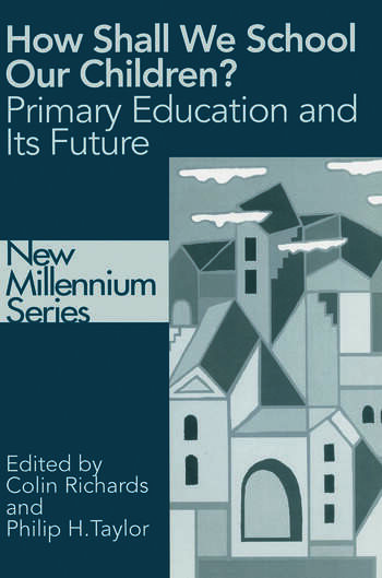How Shall We School Our Children? The Future of Primary Education book cover