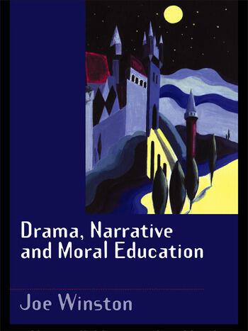 Drama, Narrative and Moral Education book cover