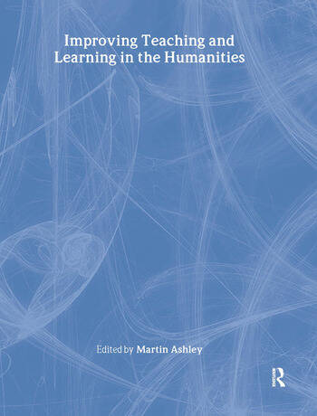 Improving Teaching and Learning in the Humanities book cover