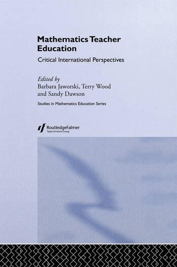 Mathematics Teacher Education Critical International Perspectives book cover