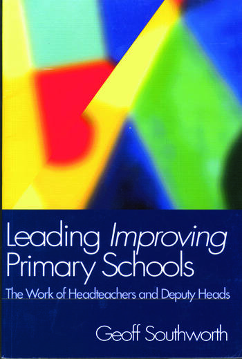 Leading Improving Primary Schools The Work of Heads and Deputies book cover