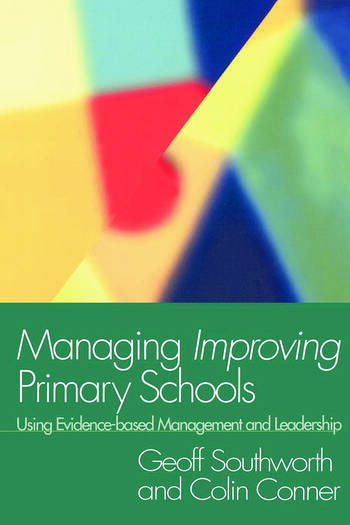 Managing Improving Primary Schools Using Evidence-based Management book cover