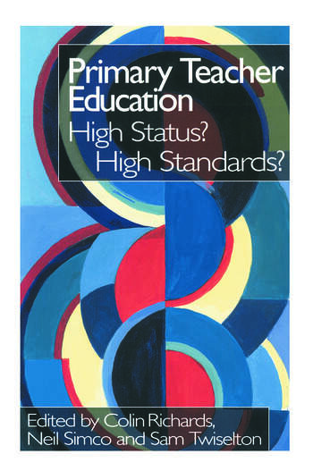 Primary Teacher Education High Status? High Standards? book cover