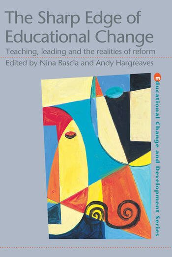 The Sharp Edge of Educational Change Teaching, Leading and the Realities of Reform book cover