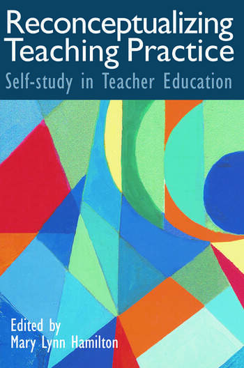 Reconceptualizing Teaching Practice Developing Competence Through Self-Study book cover