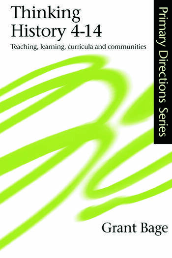 Thinking History 4-14 Teaching, Learning, Curricula and Communities book cover