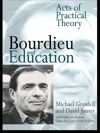 Bourdieu and Education Acts of Practical Theory book cover
