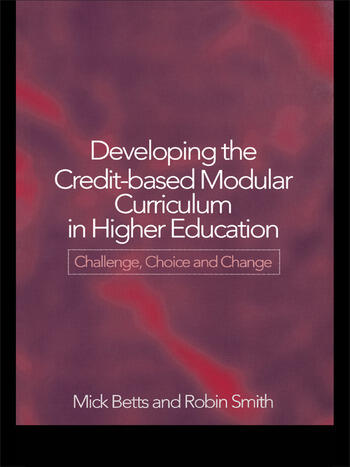 Developing the Credit-Based Modular Curriculum in Higher Education Challenge, Choice and Change book cover