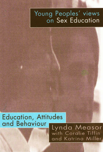 Young People's Views on Sex Education Education, Attitudes and Behaviour book cover