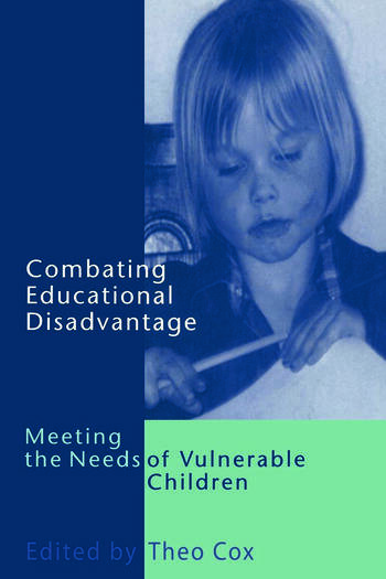 Combating Educational Disadvantage Meeting the Needs of Vulnerable Children book cover