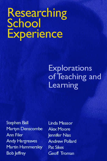 Researching School Experience Explorations of Teaching and Learning book cover