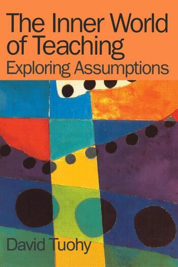 The Inner World of Teaching Exploring Assumptions book cover