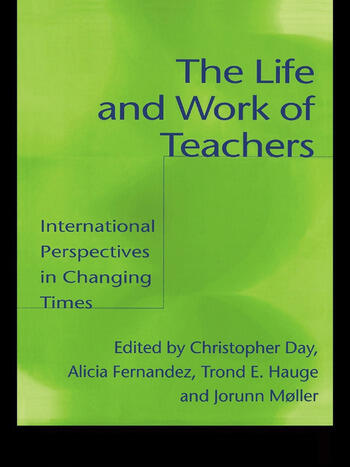The Life and Work of Teachers International Perspectives in Changing Times book cover