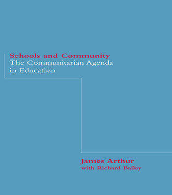 Schools and Community The Communitarian Agenda in Education book cover